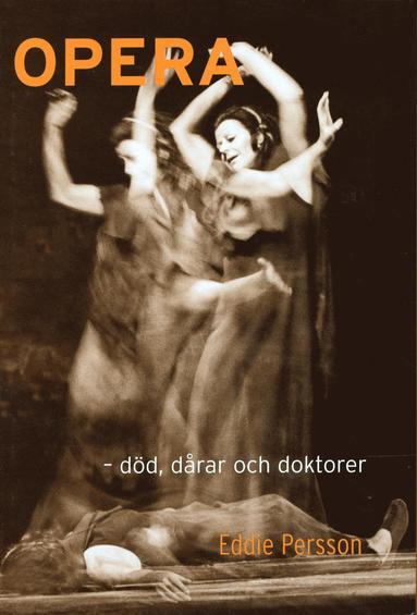 bokomslag Opera - död, dårar och doktorer