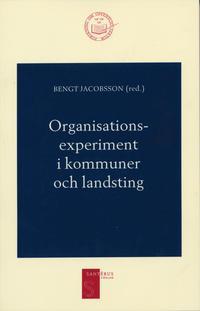 bokomslag Organisationsexperiment i kommuner och landsting