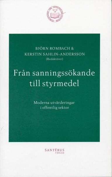 bokomslag Från sanningssökande till styrmedel - Moderna utvärderingar i offentlig sek