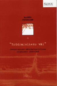 bokomslag Brödrafolkens väl - Svensk-norska säkerhetsrelationer 1949-69