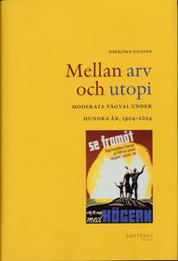 bokomslag Mellan arv och utopi : moderata vägval under hundra år, 1904-2004