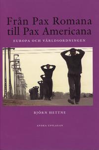 bokomslag Från Pax Romana till Pax Americana : Europa och världsordningen