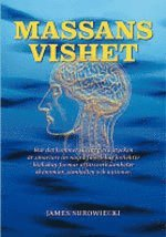 bokomslag Massans vishet : hur kommer det sig att flera stycken är smartare än några få och hur kollektiv klokskap formar affärsverksamheter ekonomier, samhällen och nationer