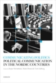 bokomslag Communicating Politics : political Communication in the Nordic Countries