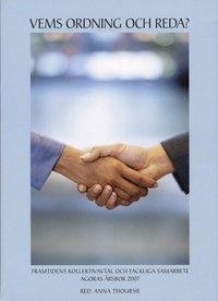 bokomslag Vems ordning och reda? framtidens kollektivavtal och fackliga samarbete