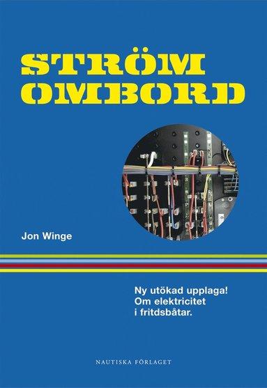 bokomslag Ström ombord : Handbok om elektricitet i fritidsbåtar för båtfolk och båtbyggare