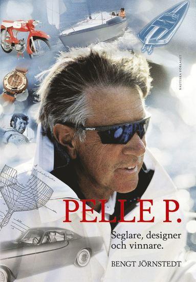 bokomslag Pelle P. : Seglare, designer och vinnare