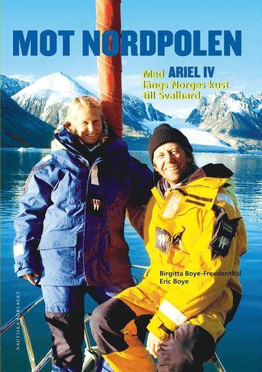 bokomslag Mot Nordpolen : Med Ariel IV längs Norges kust till Svalbard