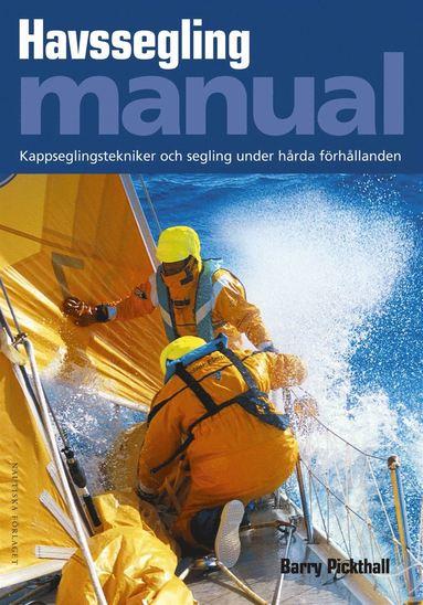 bokomslag Havssegling manual : kappseglingstekniker och segling under hårda förhållanden