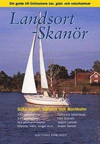 bokomslag Landsort - Skanör : din guide till Ost- och Sydkustens öar, gäst- och naturhamnar, Göta kanal, Vättern och Bornholm