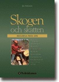 bokomslag Skogen och skatten : reglerna från 2006