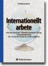 bokomslag Internationellt arbete : personal utomlands - Utländsk arbetskraft i Sverige