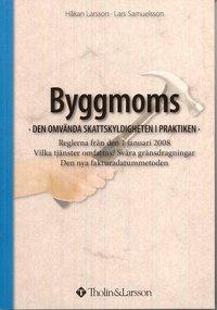bokomslag Byggmoms : den omvända skattskyldigheten i praktiken : reglerna från den 1 januari 2008