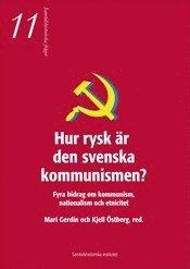 bokomslag Hur rysk är den svenska kommunismen : fyra bidrag om kommunism, nationalism och etnicitet