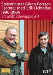 bokomslag Statsminister Göran Person i samtal med Erik Fichtelius 1996-2006