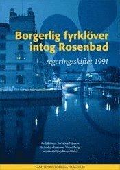 bokomslag Borgerlig fyrklöver intog Rosenbad : Regeringsskiftet 1991
