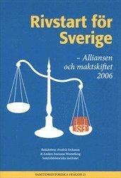 bokomslag Rivstart för Sverige : Alliansen och maktskiftet 2006
