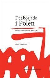 bokomslag Det började i Polen : Sverige och Solidaritet 1980-1981