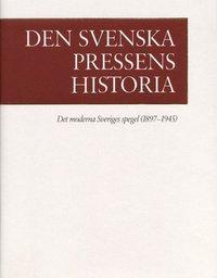 bokomslag Den svenska pressens historia band 3