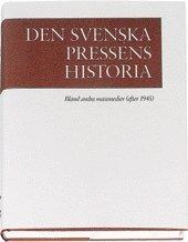 bokomslag Den svenska pressens historia, band IV