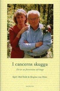 bokomslag I cancerns skugga. Ett år av förtvivlan och hopp