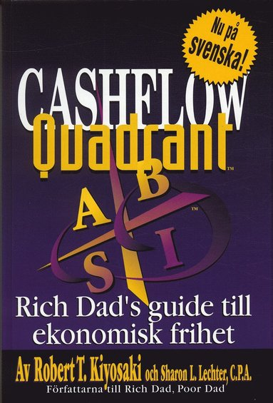 bokomslag Cashflow Quadrant : Rich dad's guide till ekonomisk framgång