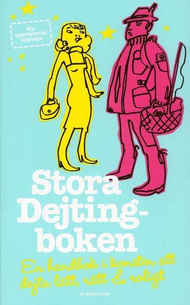 bokomslag Stora dejtingboken : en handbok i konsten att dejta lätt, rätt & roligt