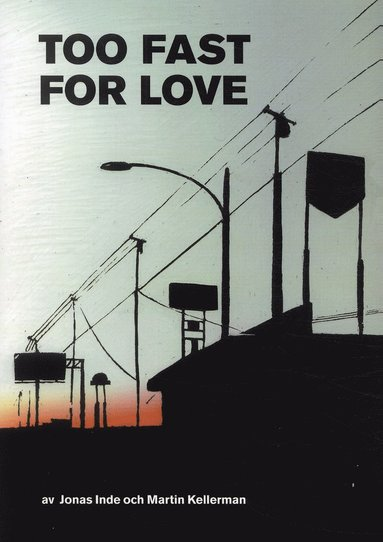 bokomslag Too fast for love : en resa genom USA