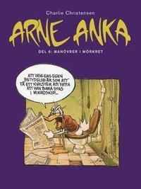 bokomslag Arne Anka. Manövrer i mörkret