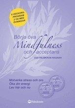 bokomslag Börja öva mindfulness och acceptans