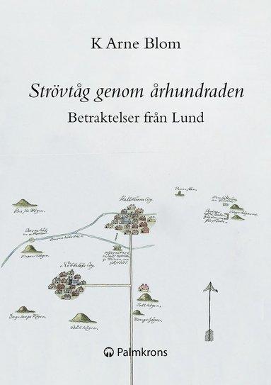 bokomslag Strövtåg genom århundraden : betraktelser från Lund