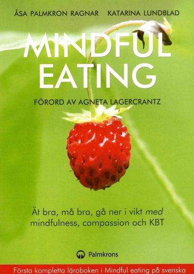 bokomslag Mindful eating : ät bra, må bra, gå ner i vikt med mindfulness, compassion och KBT