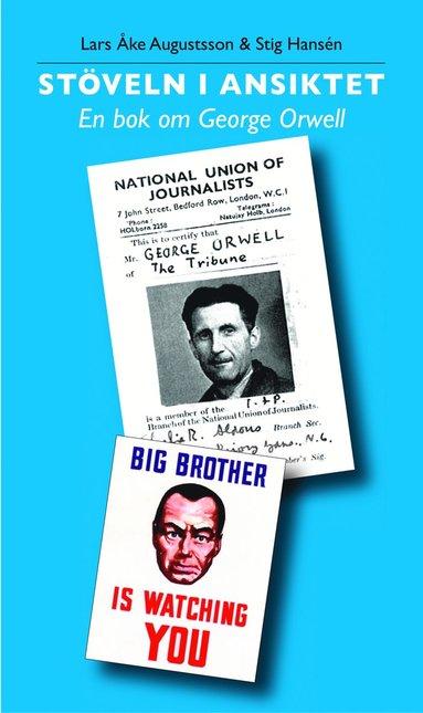 bokomslag Stöveln i ansiktet En bok om George Orwell