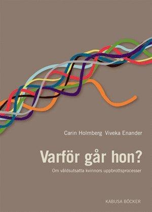bokomslag Varför går hon? : om misshandlade kvinnors uppbrottsprocesser