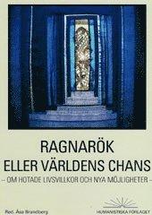 bokomslag Ragnarök eller världens chans : om hotade livsvillkor och nya möjligheter