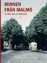 bokomslag Minnen från Malmö - en liten stad på 60-talet
