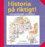 bokomslag Historia på riktigt! - arkivpedagogik i praktiken