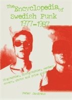 bokomslag The encyclopedia of Swedish punk 1977-1987