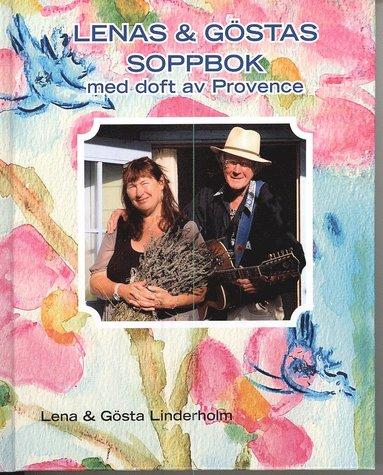 bokomslag Lenas & Göstas soppbok : med doft av Provence