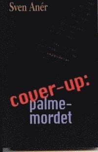 bokomslag Cover-up: Palmemordet