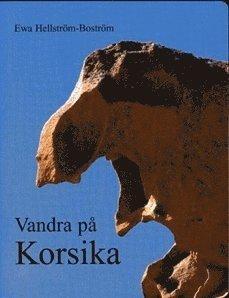 bokomslag Vandra på Korsika : fakta, dagsvandringar, långvandringsleder