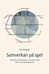 bokomslag Samverkan på spel : rationalitet och frustration i nätverksstyrning och svensk stadsdelsförnyelse