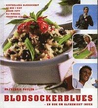 bokomslag Blodsockerblues : en bok om glykemiskt index