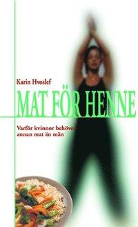 bokomslag Mat för henne: varför kvinnor behöver annan mat än män