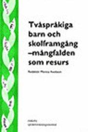 bokomslag Tvåspråkiga barn och skolframgång : mångfalden som resurs