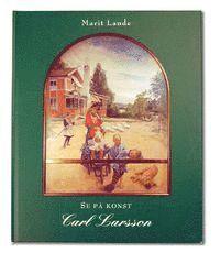 bokomslag Se på konst : Carl Larsson
