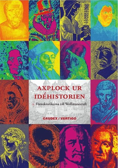 bokomslag Axplock ur idéhistorien. 1. Från försokratikerna till Wollstonecraft