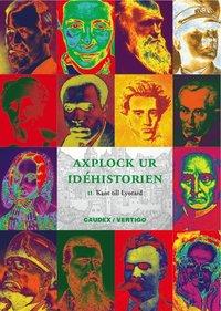 bokomslag Axplock ur idéhistorien. 2. Kant till Lyotard