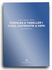 bokomslag Formler & tabeller i fysik, matematik & kemi : för gymnasieskolan