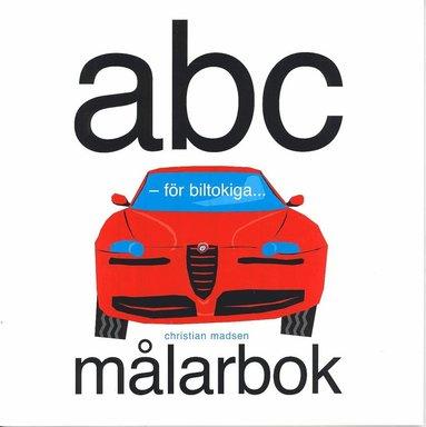 bokomslag ABC för biltokiga - målarbok
